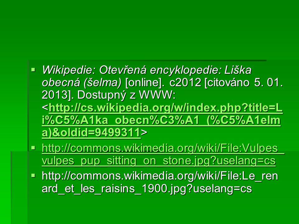Wikipedie: Otevřená encyklopedie: Liška obecná (šelma) [online]